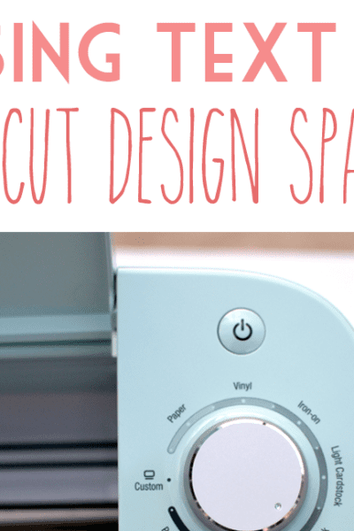 Using Text In Cricut Design Space – Welding and Resizing Text