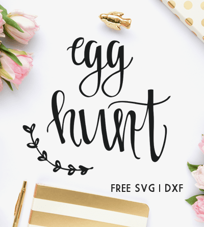 Egg Hunt Easter Cut File – Free for Silhouette and Cricut Machines
