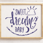 Sweet Dreams cut file. Create nursery decor and more for baby using the free DXF and SVG files for Silhouette and Cricut users.
