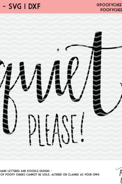 Quiet Please Cut File – Cricut and Silhouette Freebie Design – SVG, DXF, and PNG