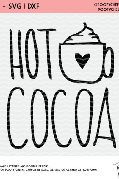 Hot Cocoa Cut File For Cricut And Silhouette Dxf Png And Svg Files