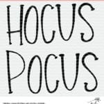 Hocus Pocus cut file for Silhouette and Cricut cutting machines. #hocuspocus #cutfile