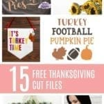 15 Free Thanksgiving Cut Files to use with Cricut and Silhouette cutting machines. #thanksgiving #freecutfile