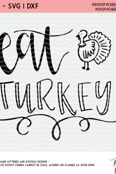 Thanksgiving Cut File – Eat Turkey – For Silhouette and Circut