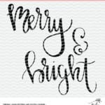 Merry and Bright Christmas Cut File. Hand lettered design to use with Silhouette and Cricut cutting machines. SVG, DXF and PNG
