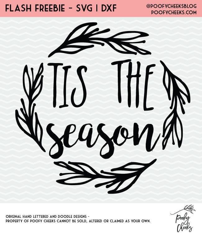 Flash Freebie - Tis the Season Holiday cut file for use with Cricut and Silhouette cutting machines. Instant download SVG, PNG and DXF files.