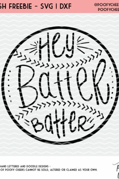 Baseball Cut File – Hey Batter Batter – Flash Freebie