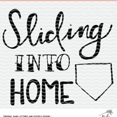 Sliding Into Home Cut File - Silhouette and Cricut Design