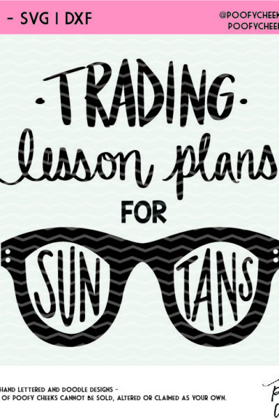 Summer Break Cut File for Teachers – Trading Lesson Plans for Sun Tans