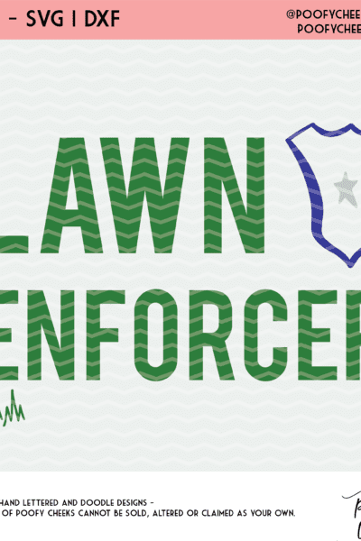 Lawn Enforcer Father's Day Cut File – SVG, DXF and PNG