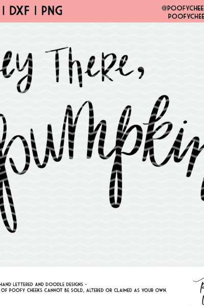 Hey There Pumpkin Cut File – SVG, PNG, DXF