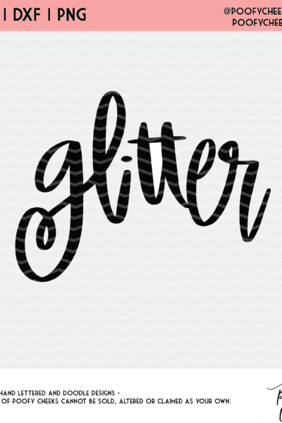 Glitter Hand Lettered Cut File – Silhouette and Cricut SVG, DXF, PNG