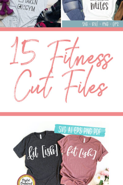 15 Fitness Cut Files for Silhouette and Cricut