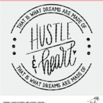 Hustle and Heart Cut File