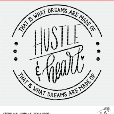 Hustle And Heart Cut File Cricut And Silhouette Svg Png Dxf