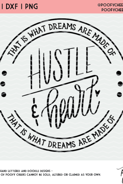 Hustle and Heart Cut File – Cricut and Silhouette SVG, PNG, DXF