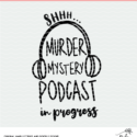 Murdery Mystery Podcast Digital Design