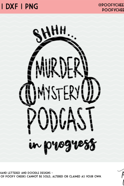 Murder Mystery Podcast Cut File – SVG, DXF and PNG for Silhouette and Cricut