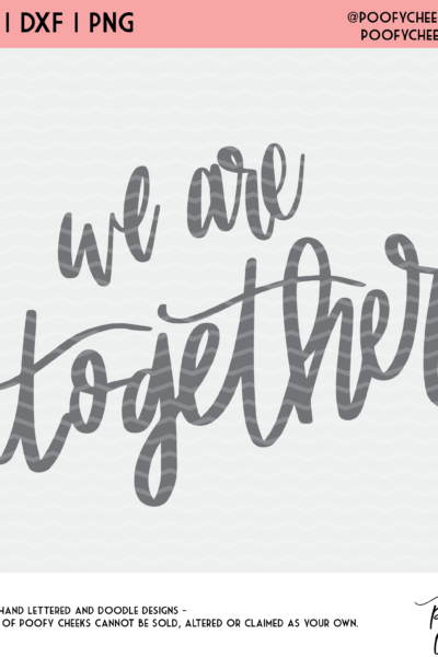 We are Together Cut File – SVG, DXF, PNG for Silhouette and Cricut