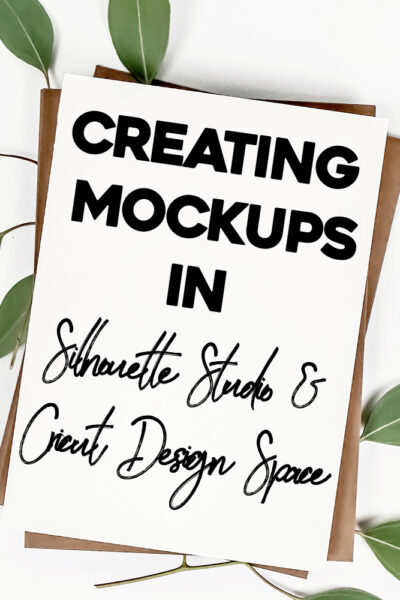 Creating Mockups in Silhouette Studio and Cricut Design Space – Video Tutorial