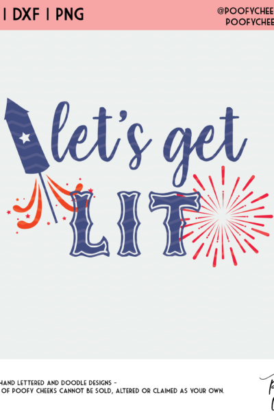 Let's Get Lit Cut File – Firework SVG, DXF and PNG for Cricut and Silhouette