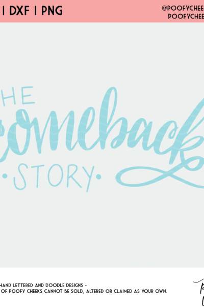 The Comeback Story Cut File – DXF, PNG and SVG