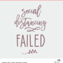 Social Distancing Failed Digital Design