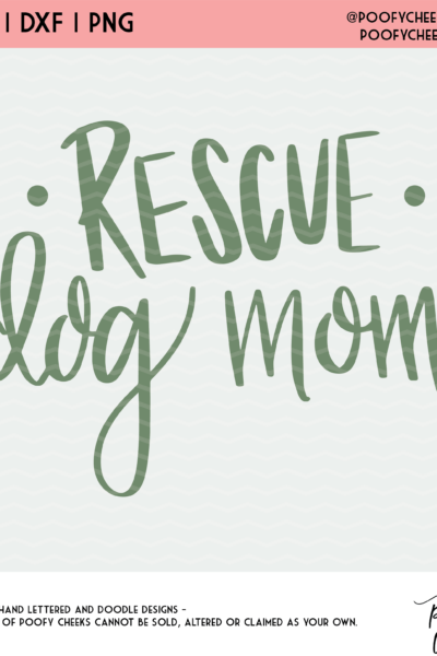 Rescue Dog Mom SVG, DXF and PNG – Cut File for Silhouette and Cricut