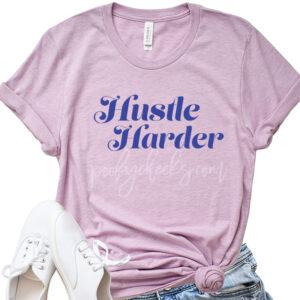 Hustle Harder Cut File - Digital Design