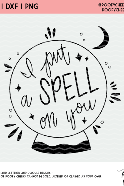 I Put a Spell on You Cut File – SVG, DXF, PNG for Cricut and Silhouette Cameo